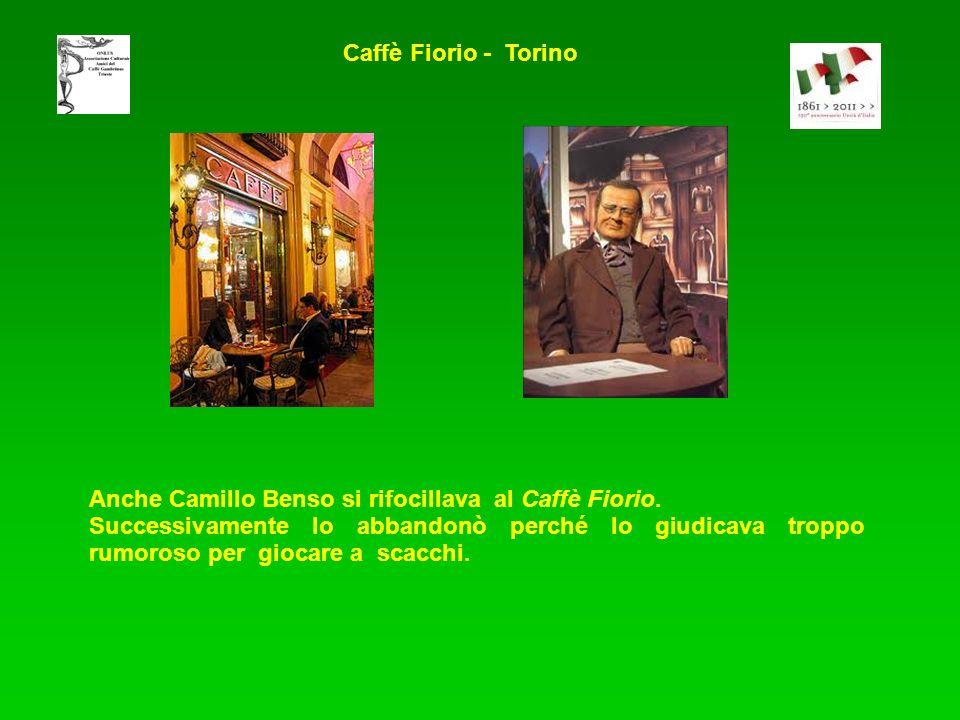 Anche Camillo Benso si rifocillava al Caffè Fiorio.