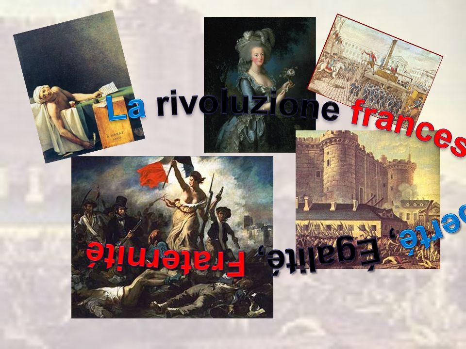 La rivoluzione francese Liberté, Égalité, Fraternité