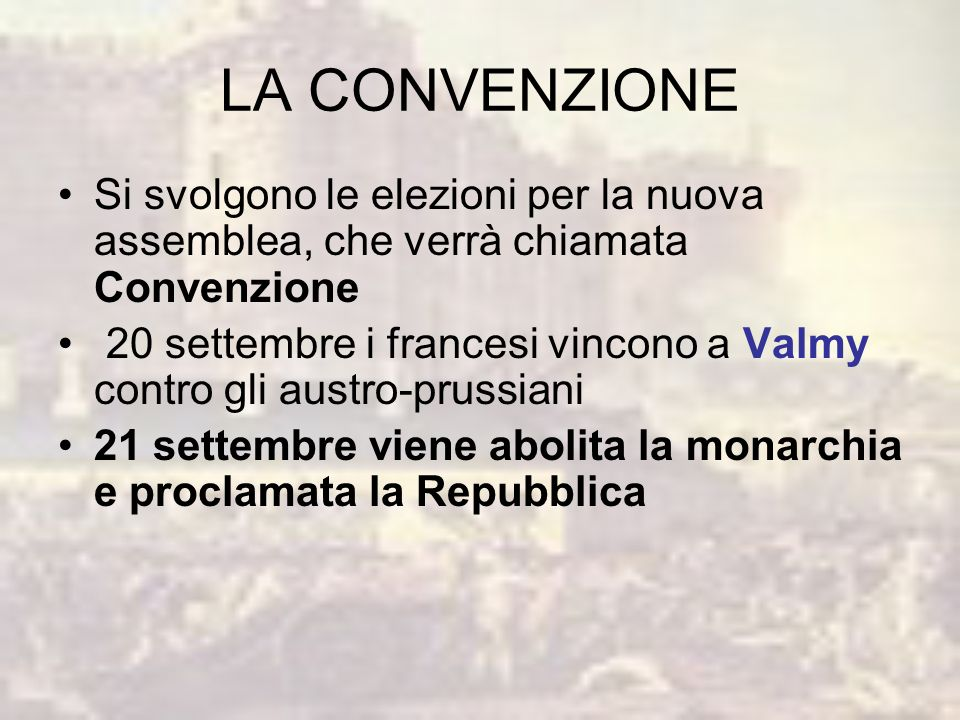 LA CONVENZIONE Si svolgono le elezioni per la nuova assemblea, che verrà chiamata Convenzione.