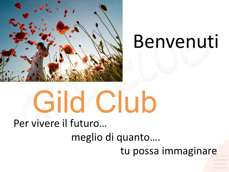 Gild Club Benvenuti meglio di quanto…. tu possa immaginare