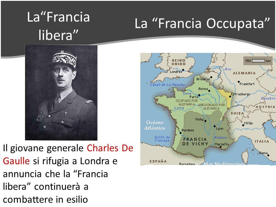 La Francia libera La Francia Occupata
