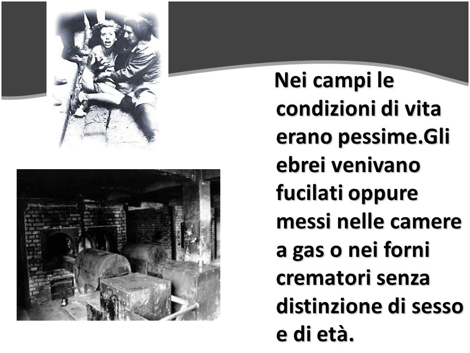 Nei campi le condizioni di vita erano pessime