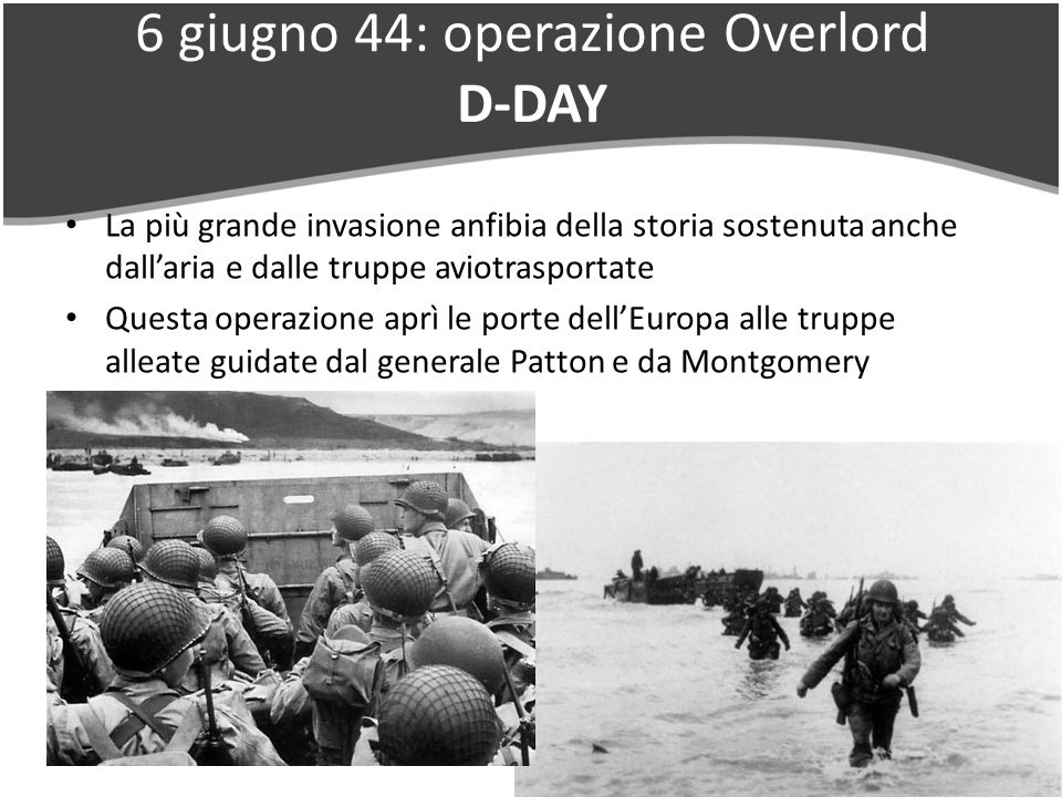 6 giugno 44: operazione Overlord D-DAY