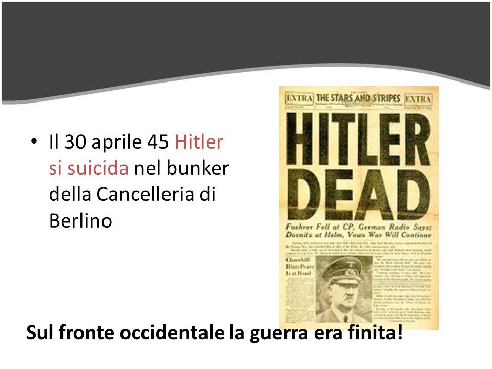Il 30 aprile 45 Hitler si suicida nel bunker della Cancelleria di Berlino