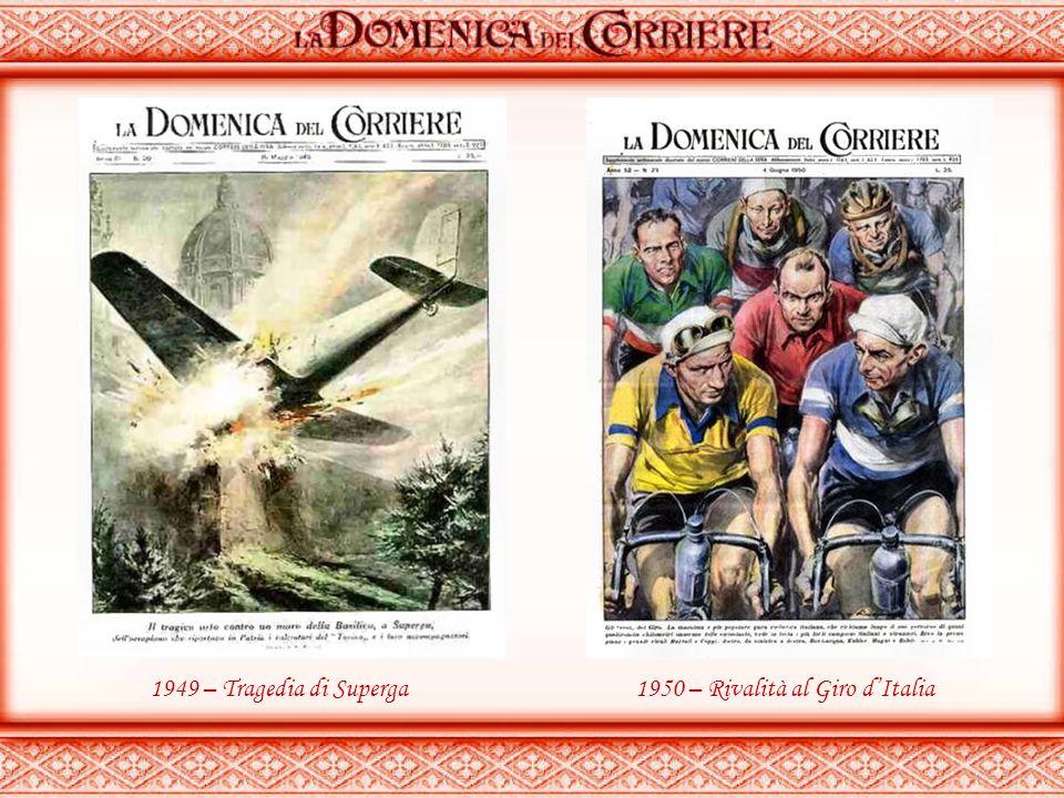 1949 – Tragedia di Superga 1950 – Rivalità al Giro d'Italia