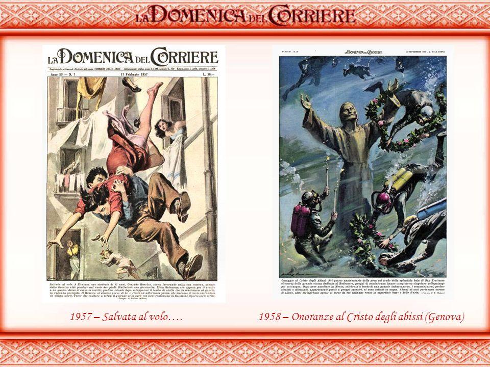 1957 – Salvata al volo…. 1958 – Onoranze al Cristo degli abissi (Genova)