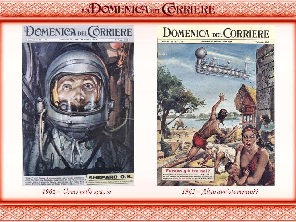 1961 – Uomo nello spazio 1962 – Altro avvistamento