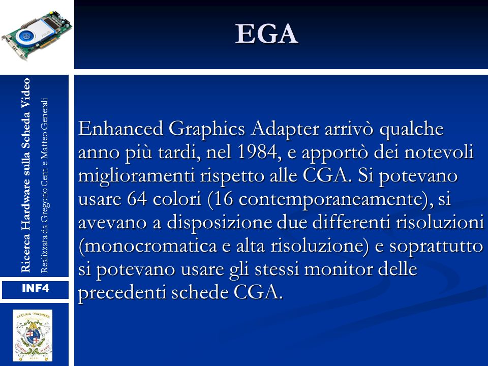EGA Ricerca Hardware sulla Scheda Video. Realizzata da Gregorio Cerri e Matteo Generali.