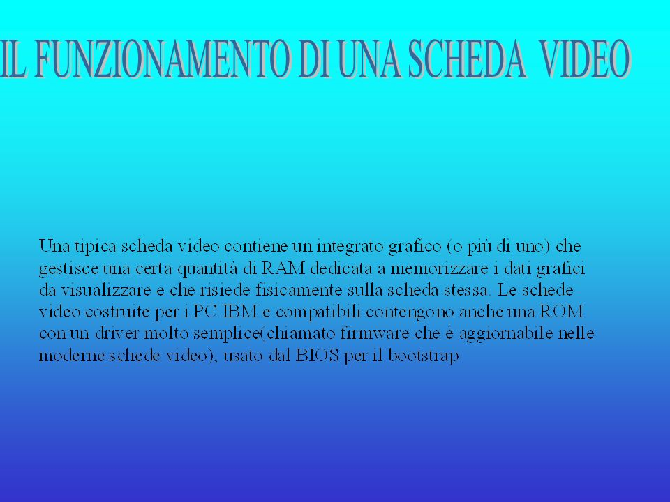 IL FUNZIONAMENTO DI UNA SCHEDA VIDEO