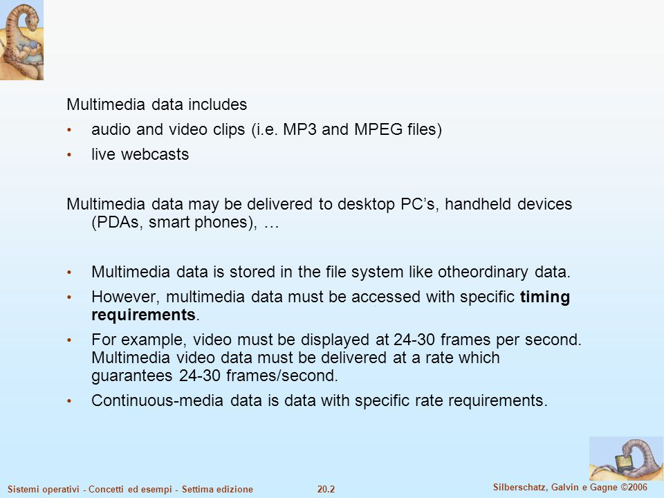 Multimedia data includes