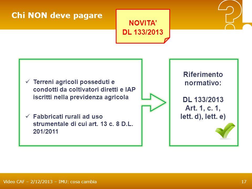Chi NON deve pagare NOVITA' DL 133/2013 Riferimento normativo: