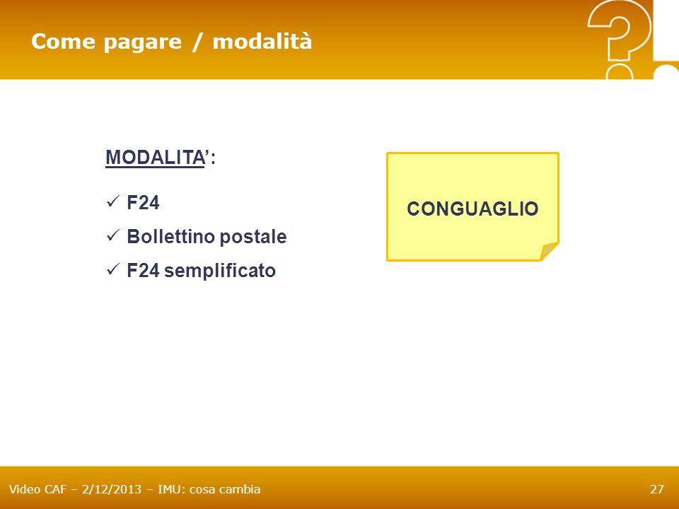 Come pagare / modalità MODALITA': F24 CONGUAGLIO Bollettino postale