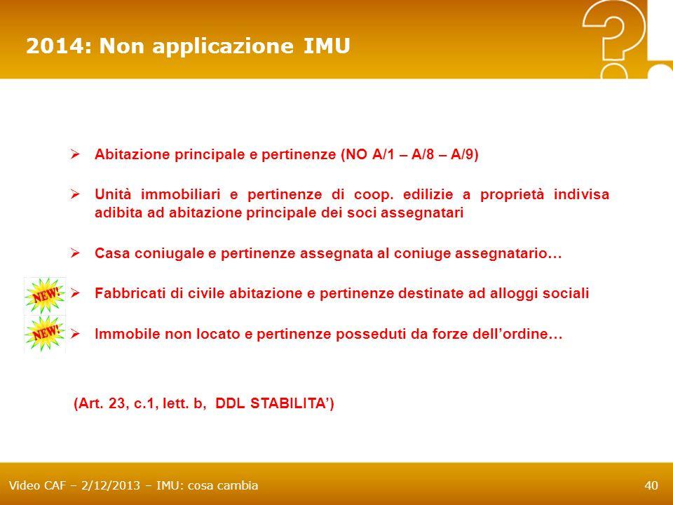 2014: Non applicazione IMU Abitazione principale e pertinenze (NO A/1 – A/8 – A/9)