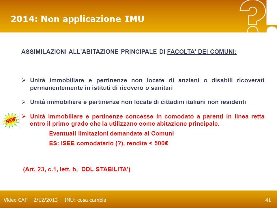 2014: Non applicazione IMU ASSIMILAZIONI ALL'ABITAZIONE PRINCIPALE DI FACOLTA' DEI COMUNI: