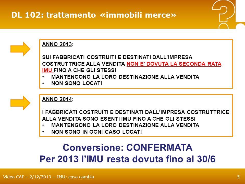 Conversione: CONFERMATA Per 2013 l'IMU resta dovuta fino al 30/6