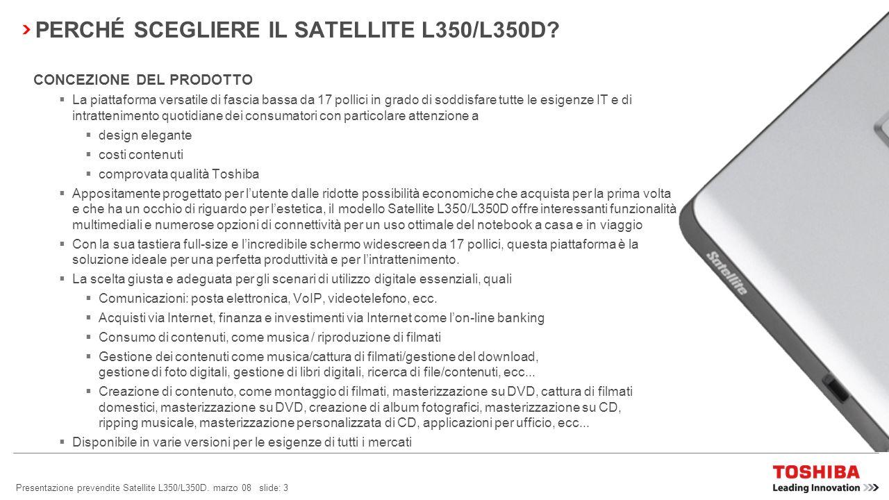 PERCHÉ SCEGLIERE IL SATELLITE L350/L350D