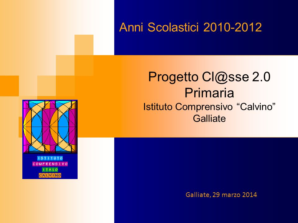 Progetto Cl@sse 2.0 Primaria Istituto Comprensivo Calvino Galliate