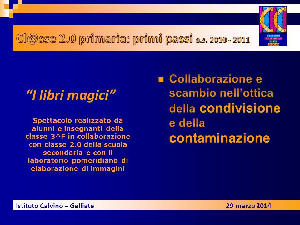 I libri magici Cl@sse 2.0 primaria: primi passi a.s. 2010 - 2011