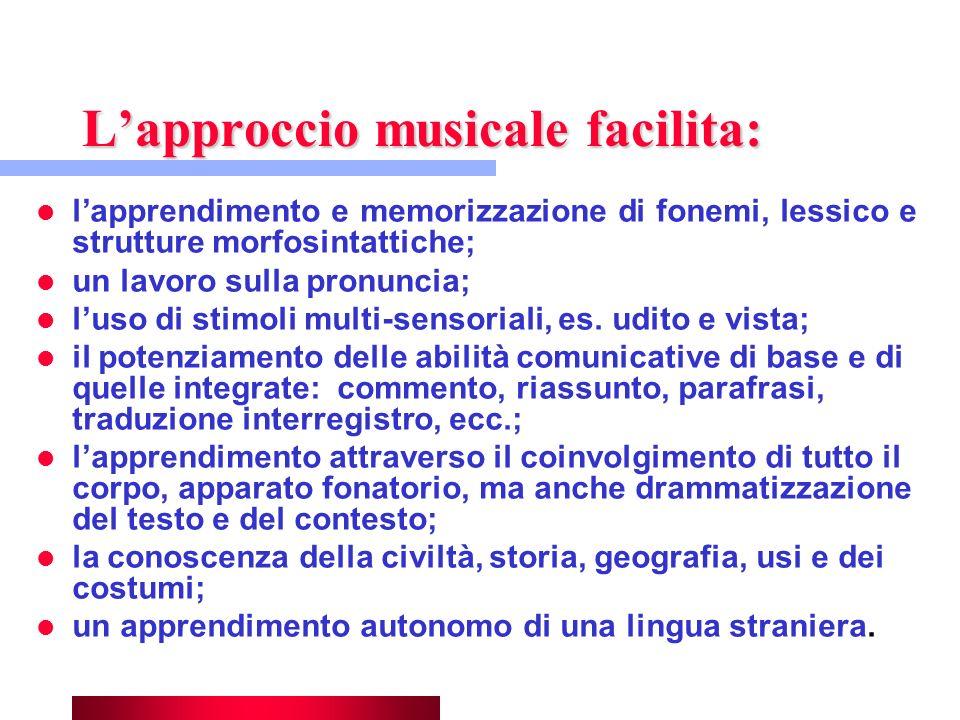 L'approccio musicale facilita: