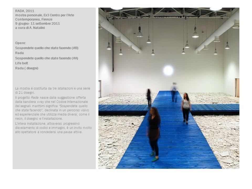 RADA, 2011 mostra personale, Ex3 Centro per l'Arte Contemporanea, Firenze 9 giugno- 11 settembre 2011 a cura di A. Natalini