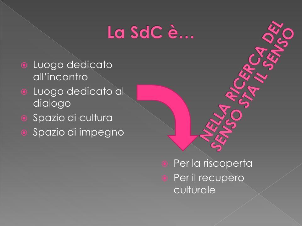 La SdC è… NELLA RICERcA DEL Senso sta il senso