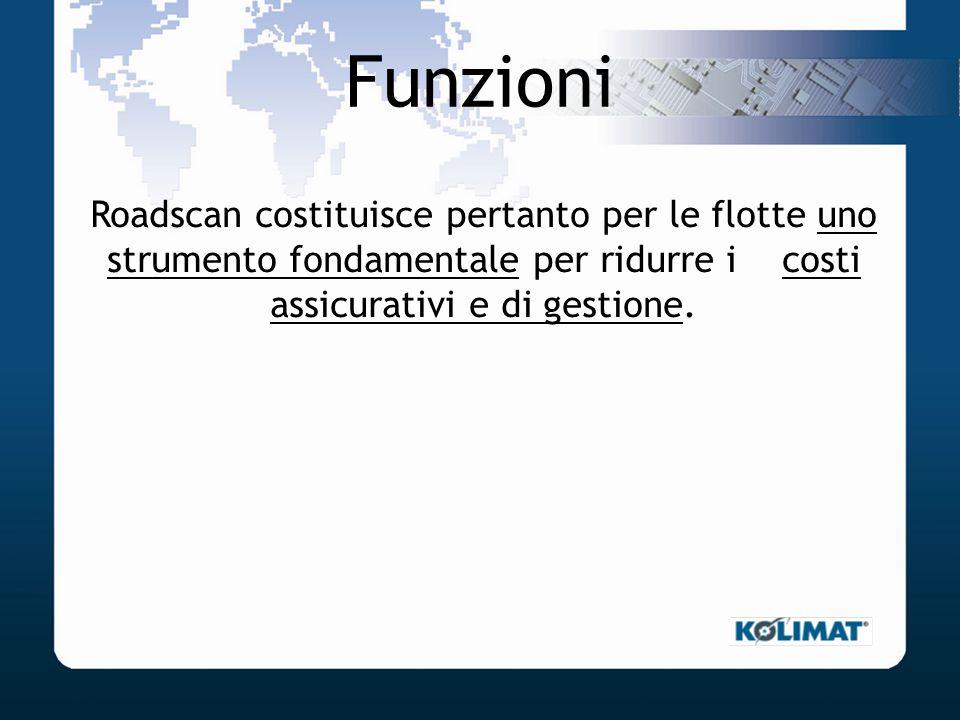 Funzioni Roadscan costituisce pertanto per le flotte uno strumento fondamentale per ridurre i costi assicurativi e di gestione.