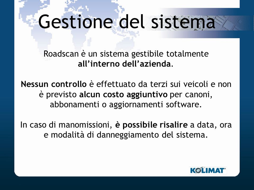 Gestione del sistema Roadscan è un sistema gestibile totalmente