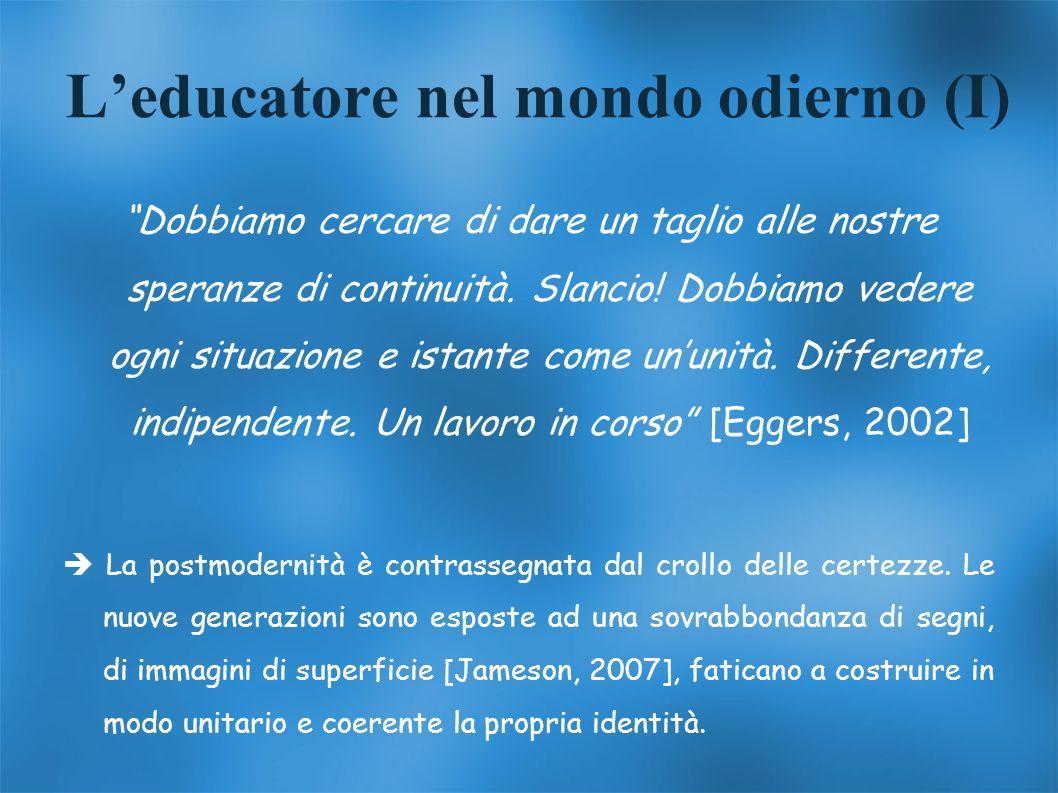 L'educatore nel mondo odierno (I)