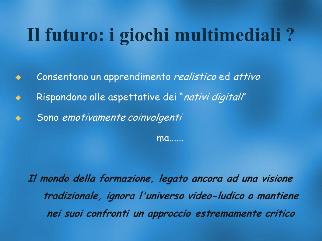 Il futuro: i giochi multimediali