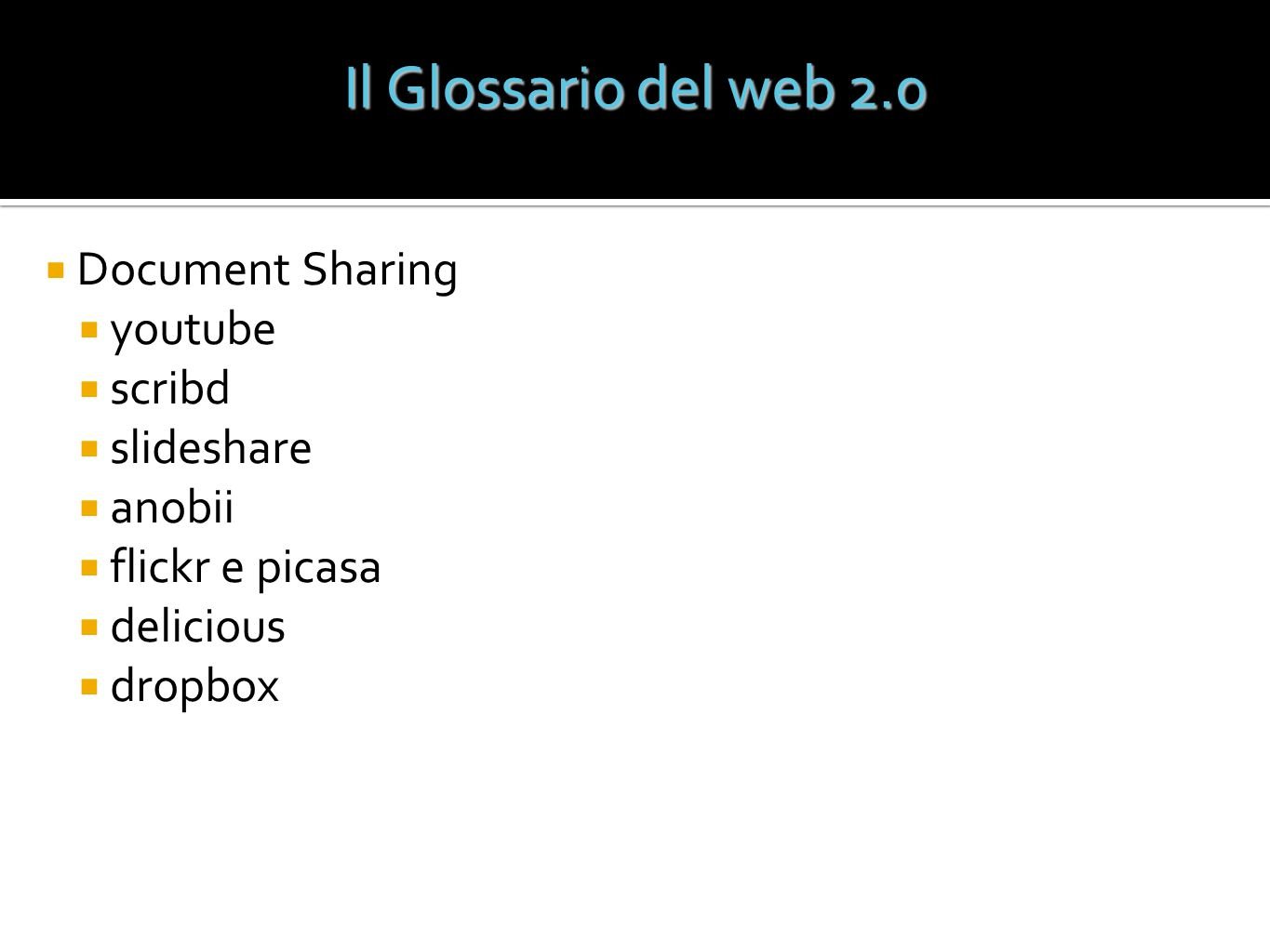 Il Glossario del web 2.0 Document Sharing youtube scribd slideshare