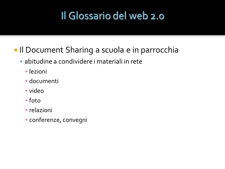 Il Glossario del web 2.0 Il Document Sharing a scuola e in parrocchia