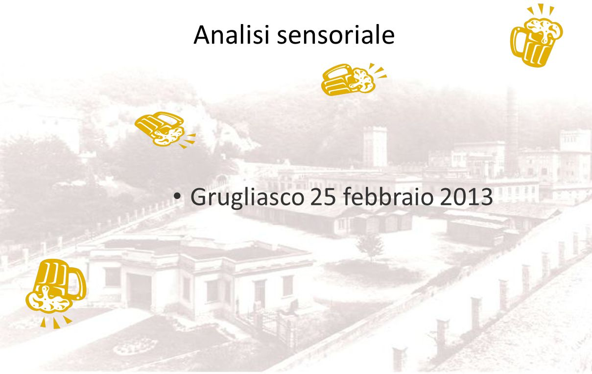 Analisi sensoriale Grugliasco 25 febbraio 2013