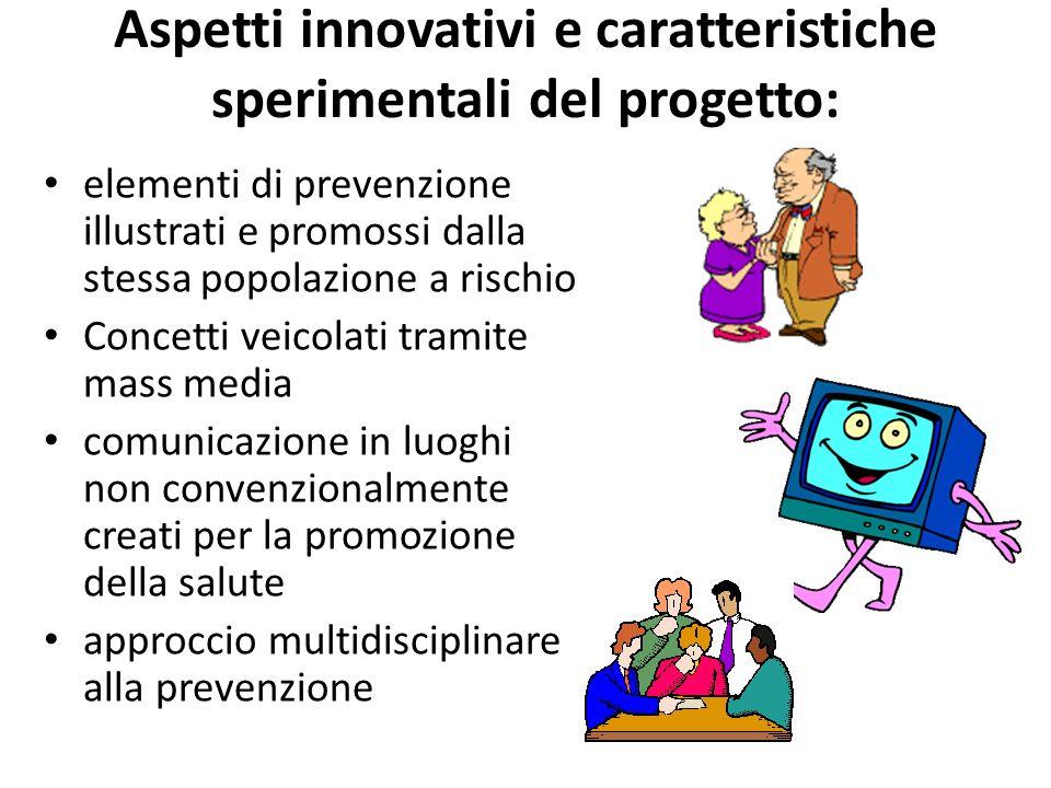 Aspetti innovativi e caratteristiche sperimentali del progetto: