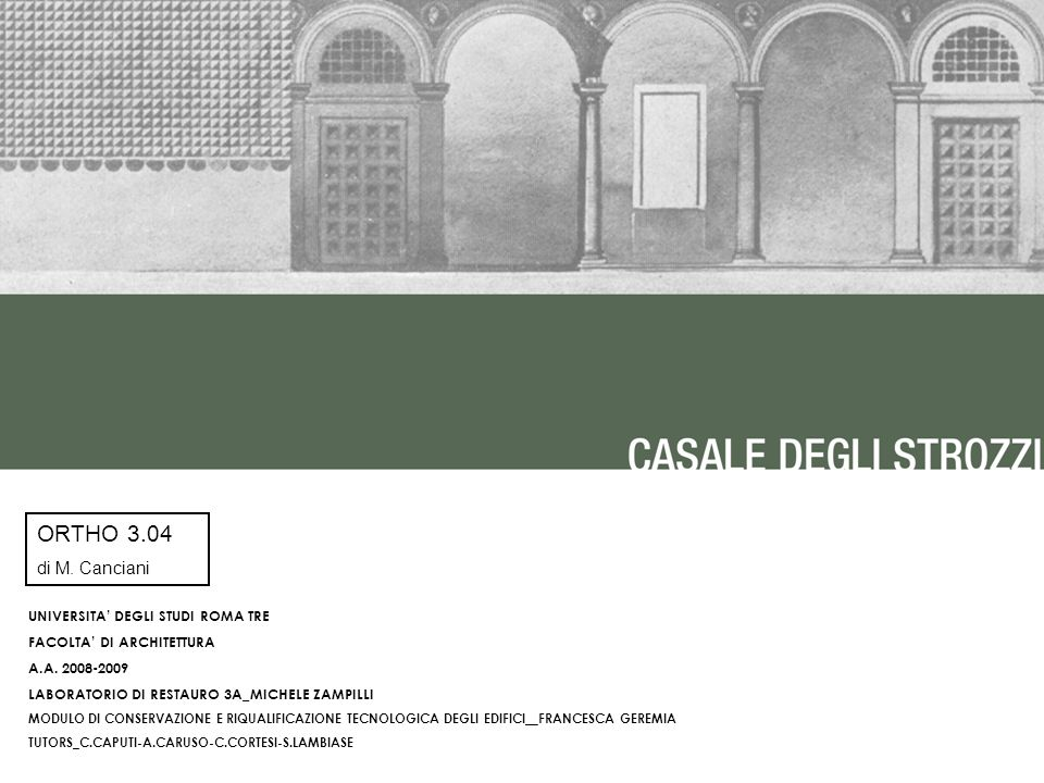 ORTHO 3.04 di M. Canciani UNIVERSITA' DEGLI STUDI ROMA TRE