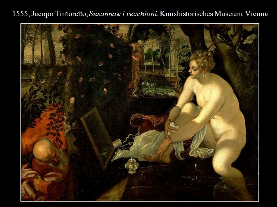 1555, Jacopo Tintoretto, Susanna e i vecchioni, Kunshistorisches Museum, Vienna