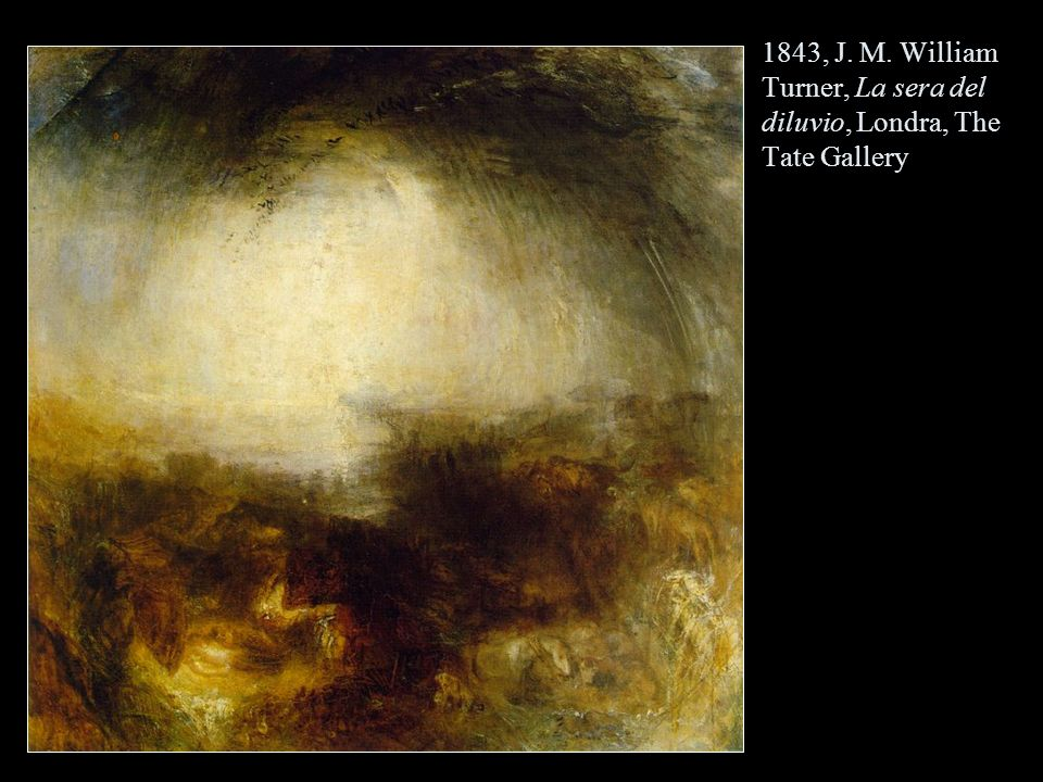 1843, J. M. William Turner, La sera del diluvio, Londra, The Tate Gallery