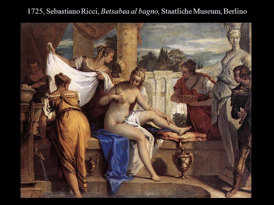 1725, Sebastiano Ricci, Betsabea al bagno, Staatliche Museum, Berlino
