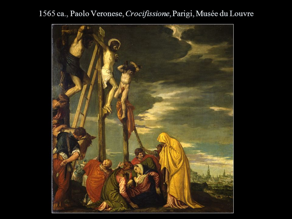 1565 ca., Paolo Veronese, Crocifissione, Parigi, Musée du Louvre