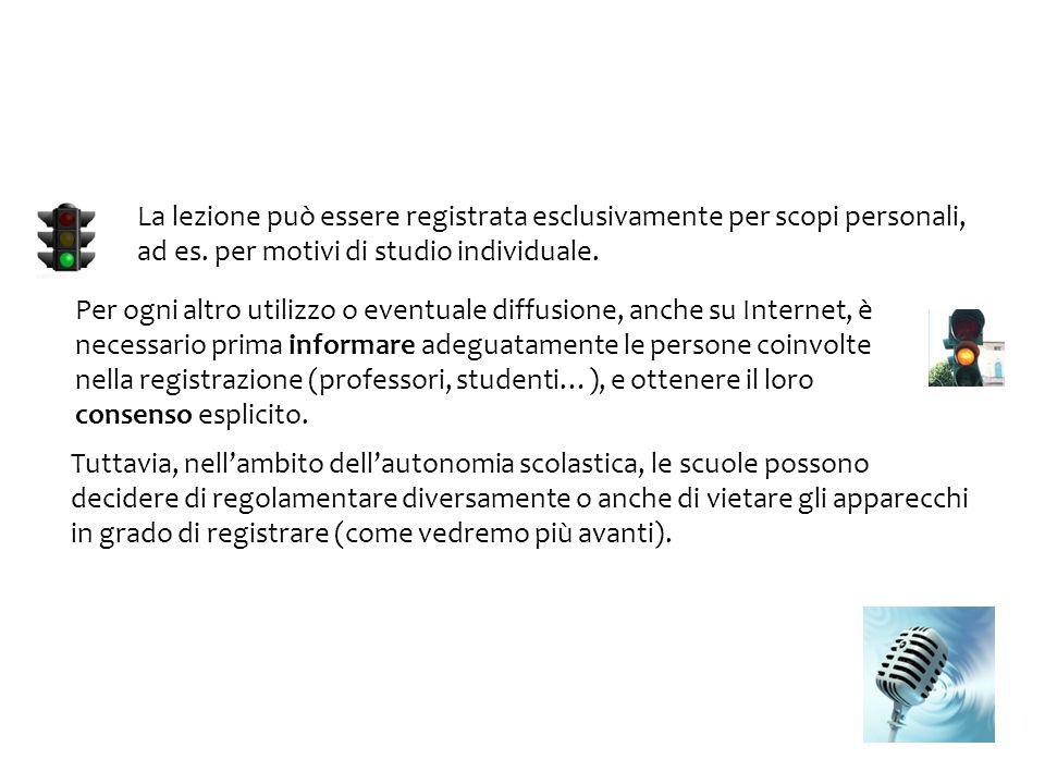 La lezione può essere registrata esclusivamente per scopi personali, ad es. per motivi di studio individuale.