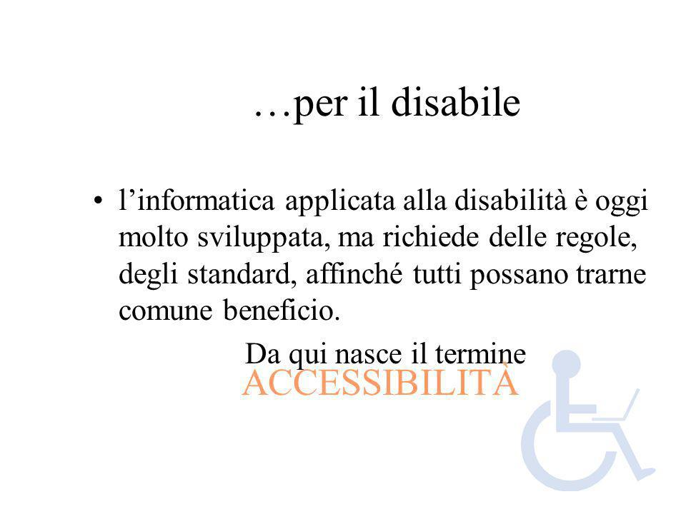 …per il disabile ACCESSIBILITÀ