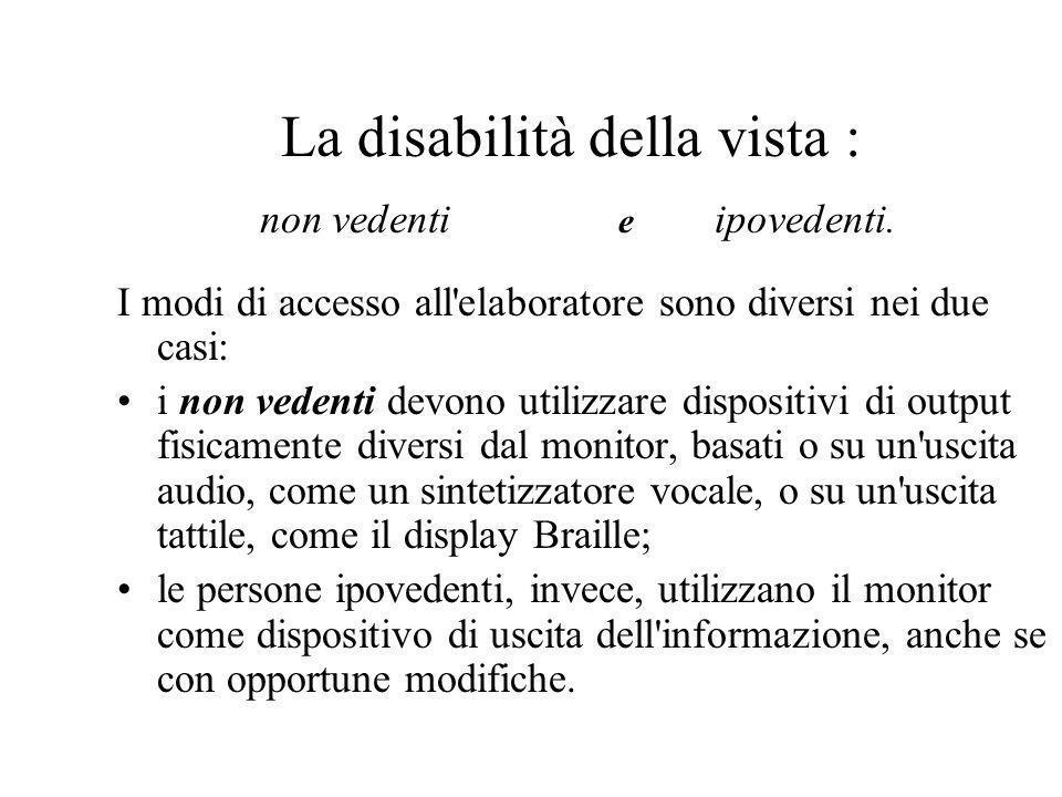 La disabilità della vista : non vedenti e ipovedenti.