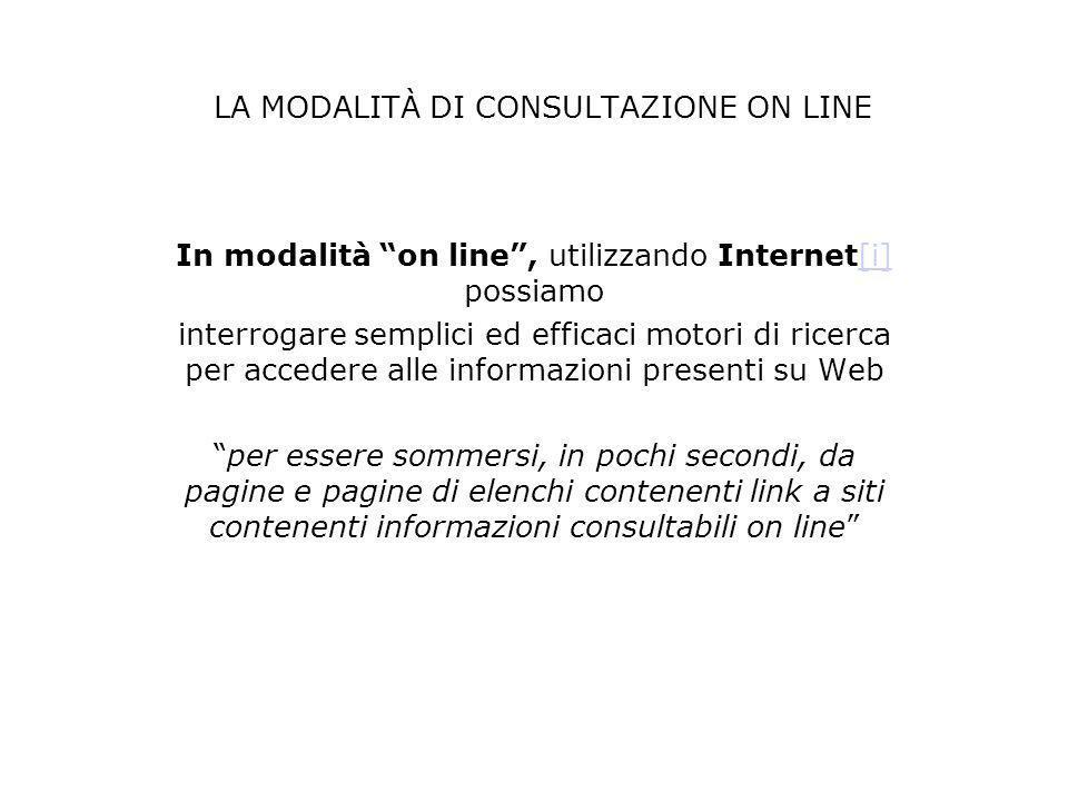 LA MODALITÀ DI CONSULTAZIONE ON LINE