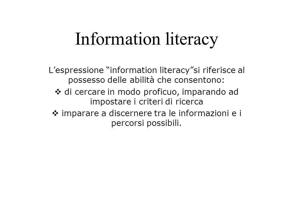 imparare a discernere tra le informazioni e i percorsi possibili.