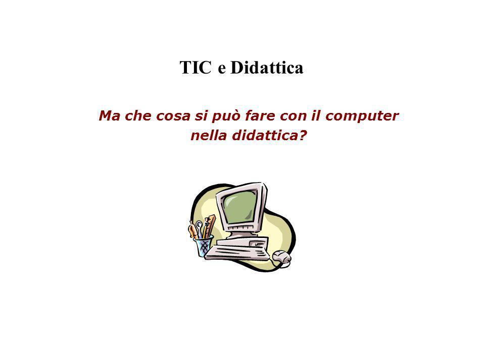 Ma che cosa si può fare con il computer nella didattica