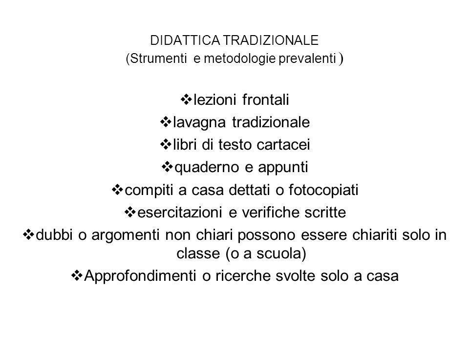 DIDATTICA TRADIZIONALE (Strumenti e metodologie prevalenti )