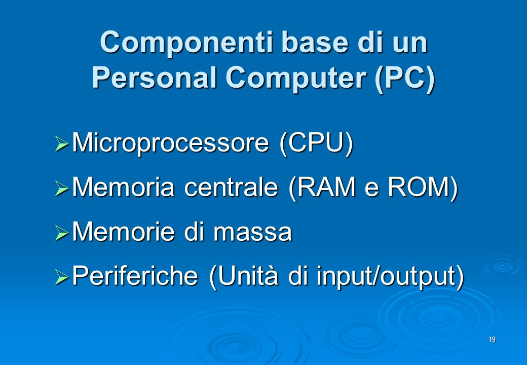 Componenti base di un Personal Computer (PC)