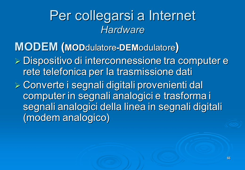 Per collegarsi a Internet Hardware