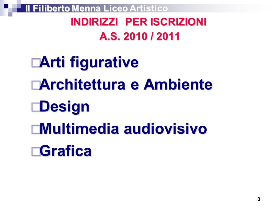 INDIRIZZI PER ISCRIZIONI A.S. 2010 / 2011