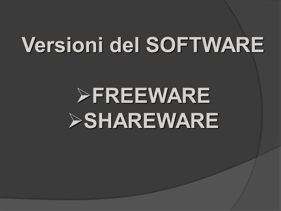 Versioni del SOFTWARE FREEWARE SHAREWARE