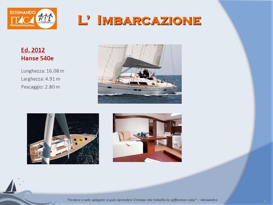 L' Imbarcazione Ed. 2012 Hanse 540e Lunghezza: 16.08 m
